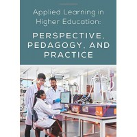 Applied Learning in Higher Education: Perspective, Pedagogy, and Practice